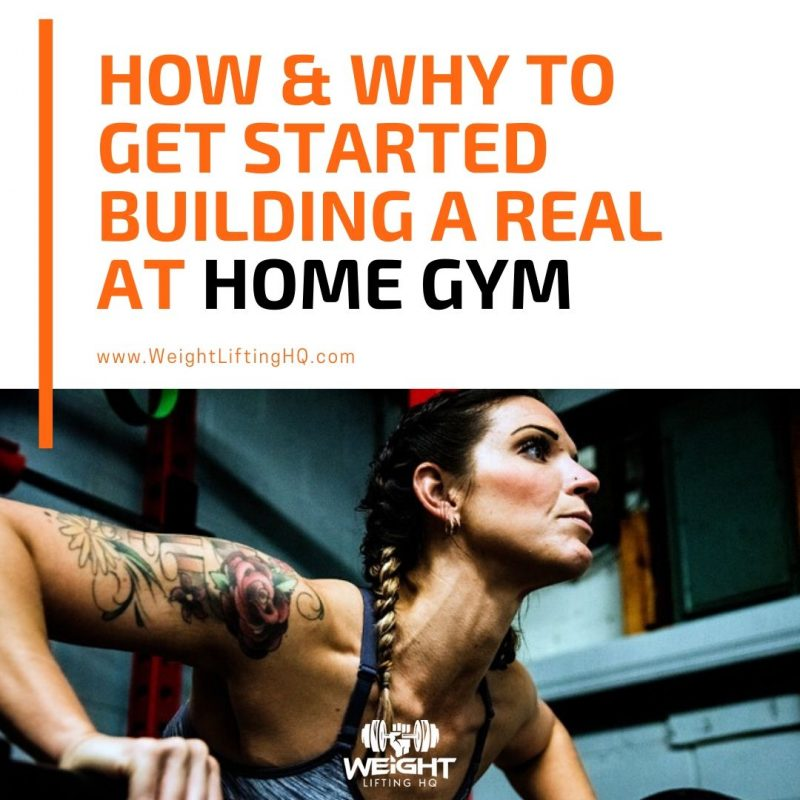 How & Why to Get Started Building a REAL at Home Gym