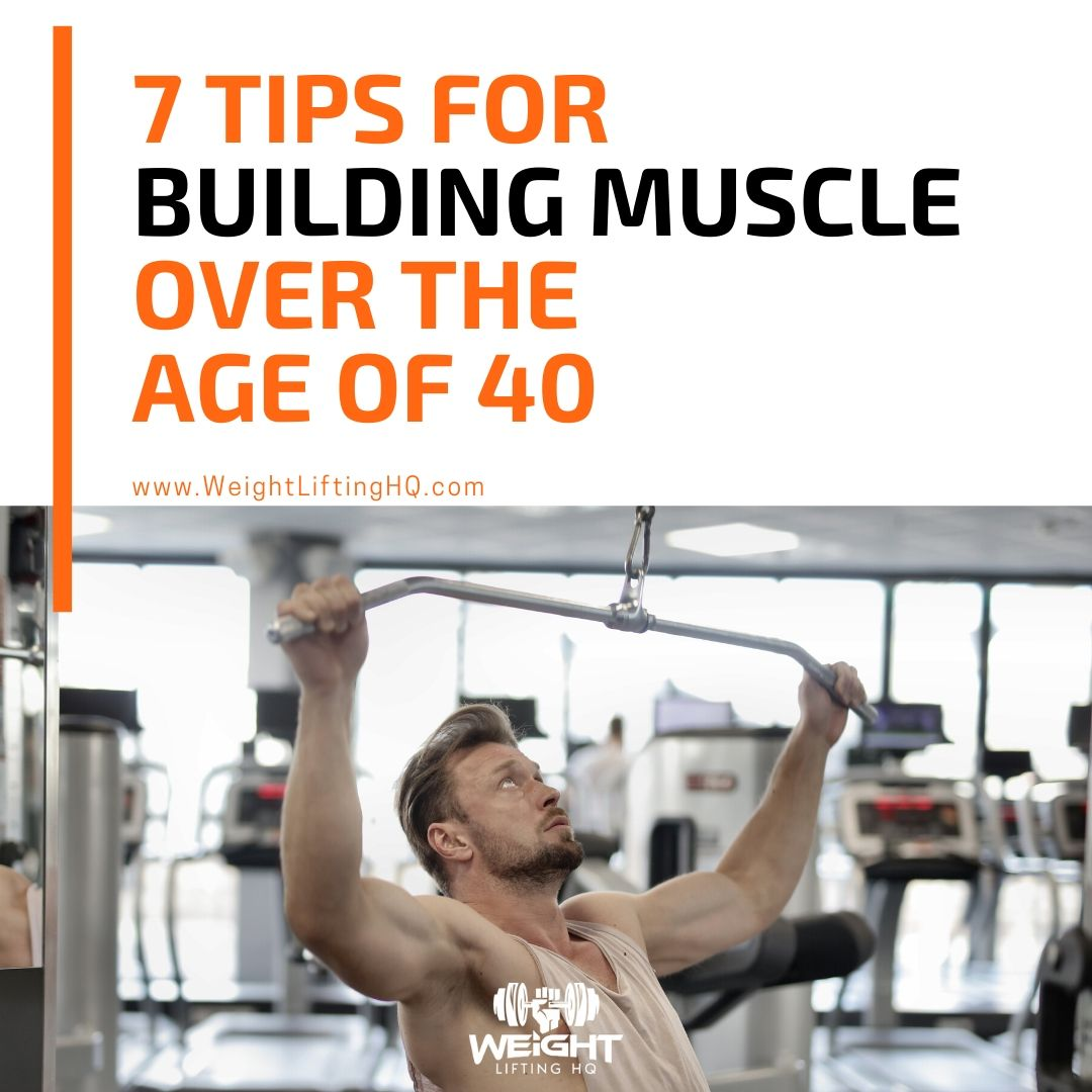 A person using a pull bar weight lifting machine at a gym. Text reads 7 tips for building muscle over the age of 40.