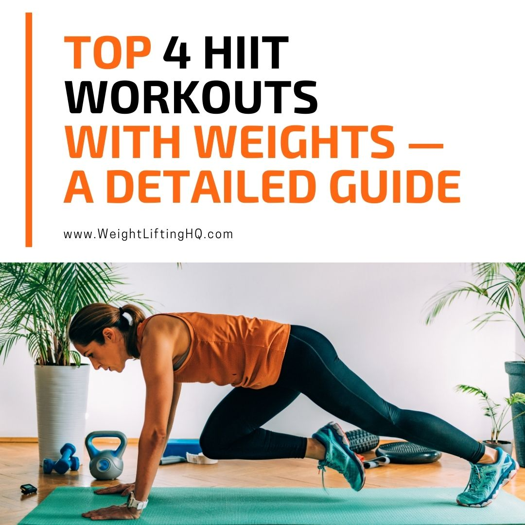 Top 4 HIIT Workouts With Weights — A Detailed Guide