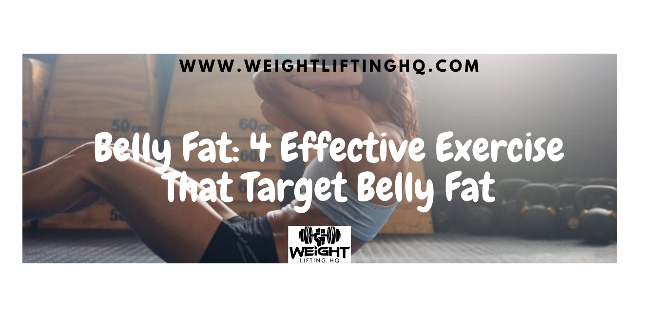 Belly Fat: 4 Effective Exercise That Target Belly Fat